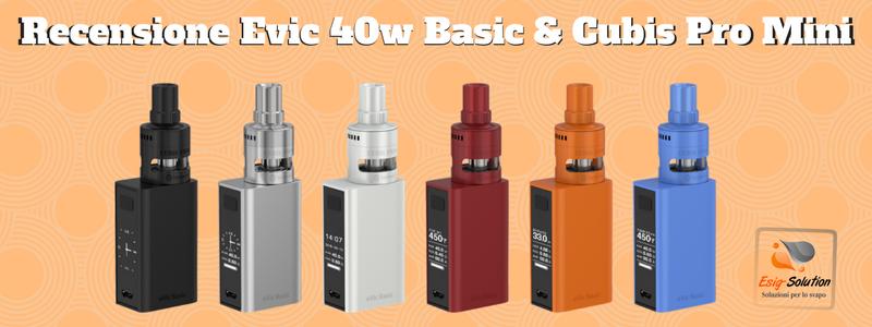 Recensione: Joyetech Evic Basic 40W + Cubis Mini Pro