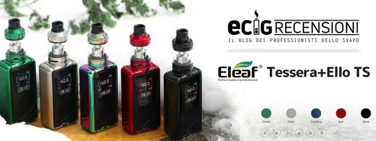 RECENSIONE: ELEAF TESSERA with ELLO TS