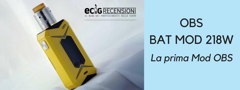 Recensione: OBS Bat Mod 218W