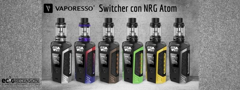 RECENSIONE: Vaporesso Switcher con NRG Atom