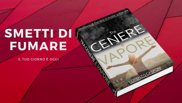 """""""Tra Cenere e Vapore"""", il libro che aiuta a smettere di fumare"""