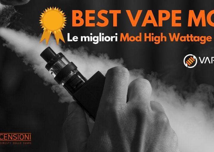 Best Vape Mods – Le migliori Mod High Wattage del 2019 negli USA