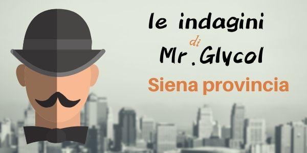 Le indagini di Mr. Glycol (Pt.3)…Siena  Provincia