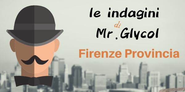 Le indagini di Mr. Glycol (Pt.1)…Firenze Provincia