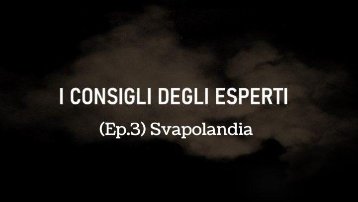"""I CONSIGLI DEGLI ESPERTI (Ep.3) (""""Svapolandia"""" di Maurizio del Gaudio)"""