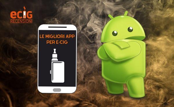 La Sigaretta Elettronica su Smartphone: ecco una rassegna delle migliori APP