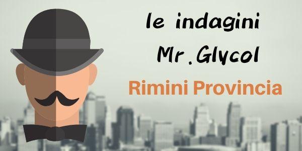 Le indagini di Mr. Glycol (Pt.2)… Rimini Provincia