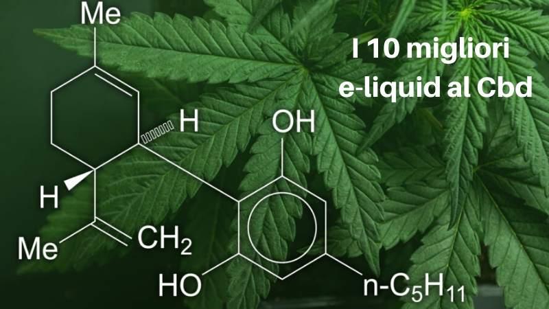 I 10 migliori e-liquid al CBD