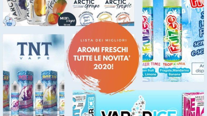 AROMI FRESCHI EFFETTO ICE: TUTTE LE NOVITA' PER L'ESTATE 2020!