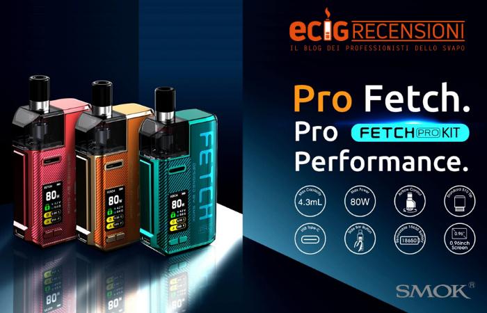 Fetch Pro, potenza ed efficienza nel nuovo kit Smok (Recensione + Parere degli Esperti)