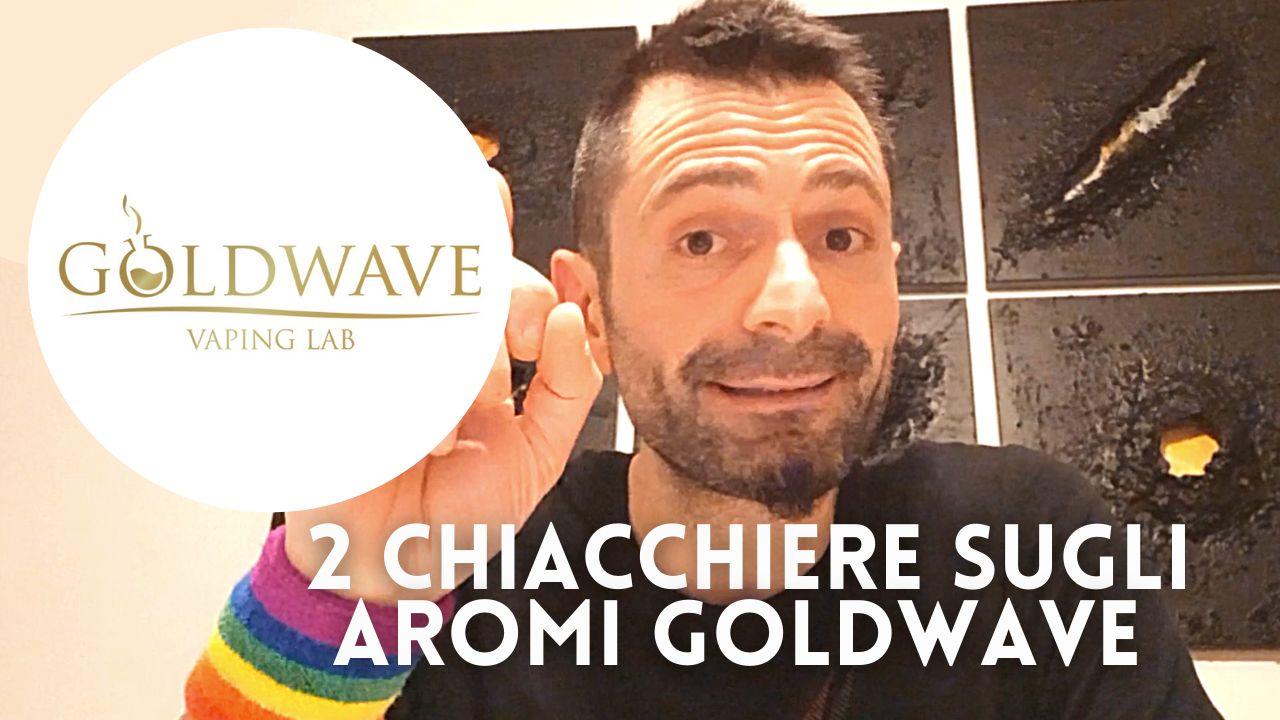 Video Recensione aromi goldwave